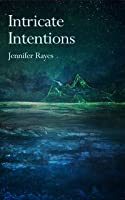 Intricate Intentions (Intricate, #2)