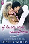 If Kisses Were Snowflakes (Christmas Wishes, #4)