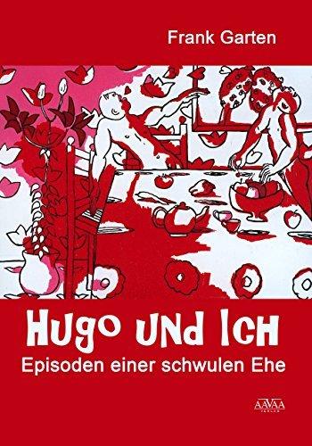 Hugo und Ich: Episoden einer schwulen Ehe  by  Frank Garten