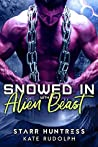 Snowed In With The Alien Beast (Snowed In With..., #3)