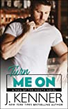 Turn Me On (Man of the Month, #7)
