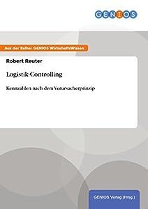 Logistik-Controlling: Kennzahlen nach dem Verursacherprinzip