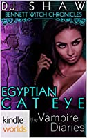 Egyptian Cat Eye (The Vampire Diaries: Bennett Witch Chronicles Kindle Worlds)