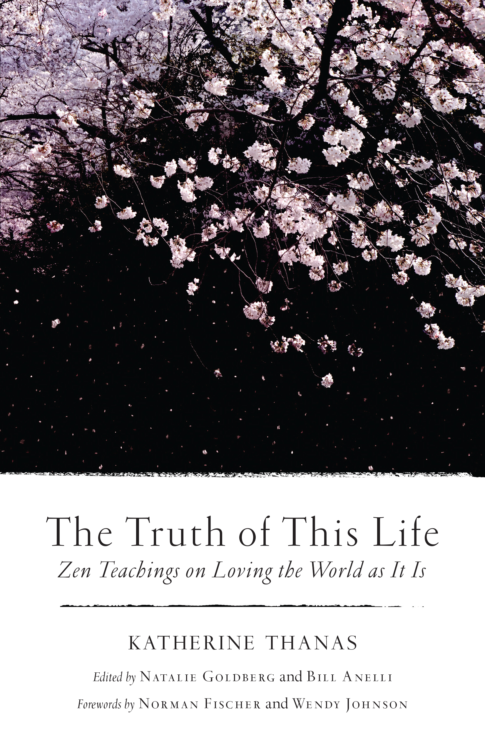 The Truth of This Life Zen Teachings on Loving the World as It Is