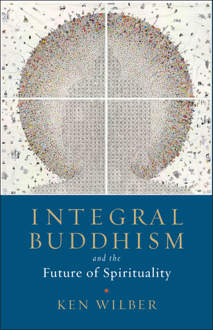Integral Buddhism And the Future of Spirituality