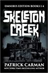 Skeleton Creek Set (Omnibus edition, Books #1-4)