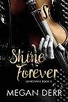 Shine Forever (Lovesongs, #3)