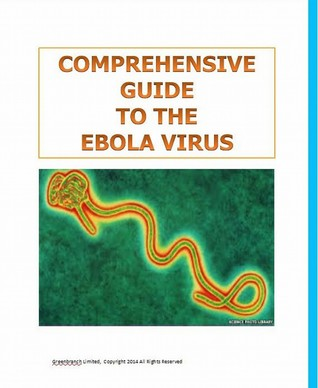 Comprehensive Guide to the Ebola Virus
