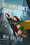 Villains Don't Date Heroes! (Night Terror and Fialux #1)