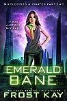Emerald Bane (Mixologists and Pirates #2)
