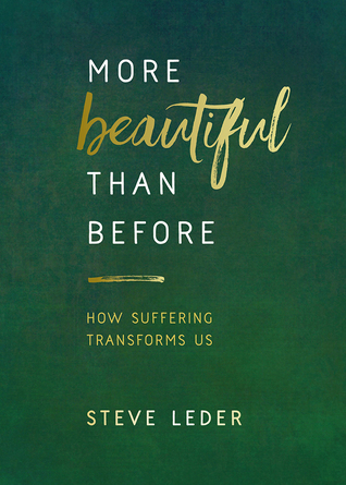 More Beautiful Than Before: How Suffering Transforms Us