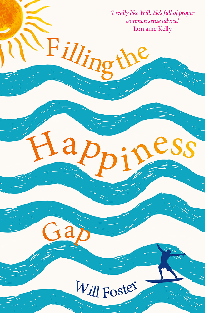 Filling the Happiness Gap - Will Foster