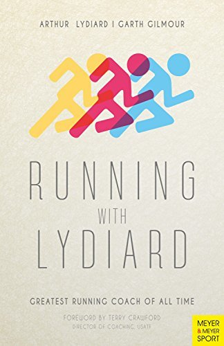 Running with Lydiard Greatest Running Coach of All Time, 3rd edition
