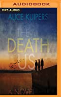 The Death of Us: A Novel