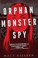 Orphan Monster Spy (Orphan Monster Spy, #1)