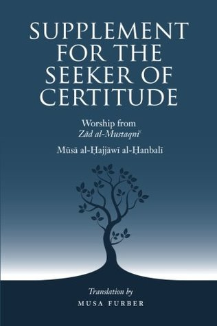 Supplement for the Seeker of Certitude: Worship from Zad Al-Mustaqni`