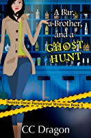 A Bar, A Brother, And A Ghost Hunt (Deanna Oscar Paranormal Mystery Book 3)