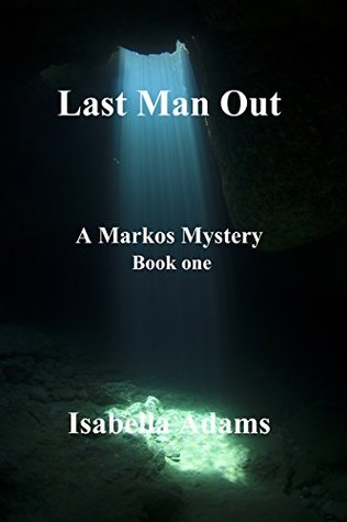 Last Man Out (A Markos Mystery Book 1)