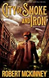 City of Smoke and Iron - Season One: A Thrilling Anthology of Diesel-Pulp Fiction