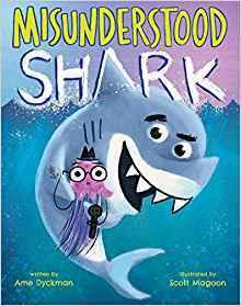 Misunderstood Shark by Ame Dyckman