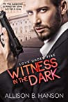 Witness in the Dark (Love Under Fire #1)