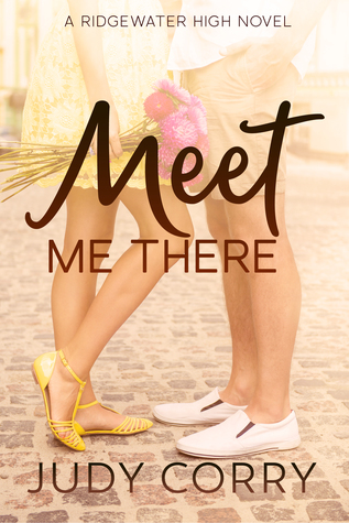 Meet Me There (Ridgewater High, #1)