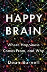 Happy Brain: Where Happiness Comes From, and Why audiobook download free