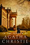 In the Shadow of Agatha Christie: Classic Crime Fiction by Forgotten Female Writers: 1850-1917