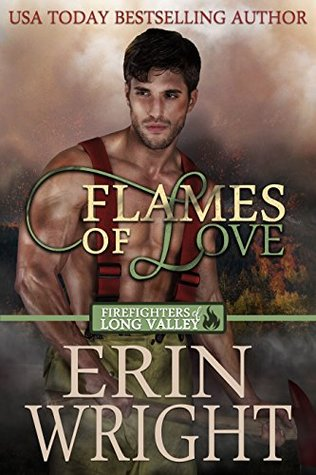 Flames of Love (Firefighters of Long Valley, #1)