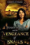 The Vengeance of Snails (Penny White #4)