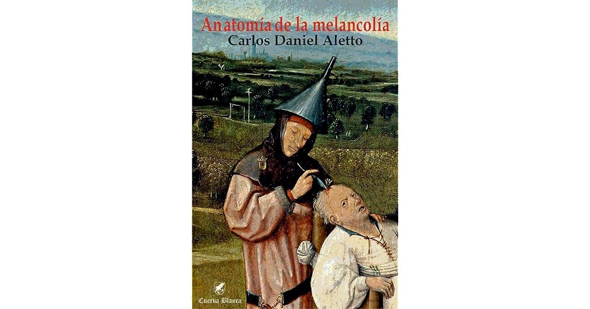 Fantástico La Anatomía De La Melancolía Ideas - Imágenes de Anatomía ...