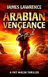 Arabian Vengeance (A Pat Walsh Thriller #2)