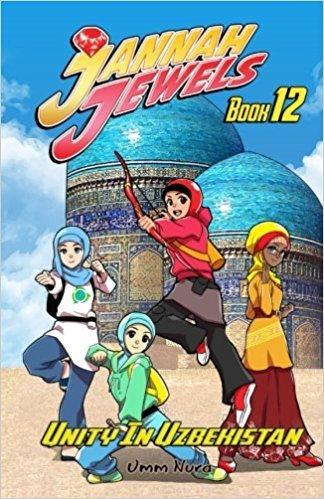 Jannah Jewels Book 12: Unity In Uzbekistan  by  Umm Nura