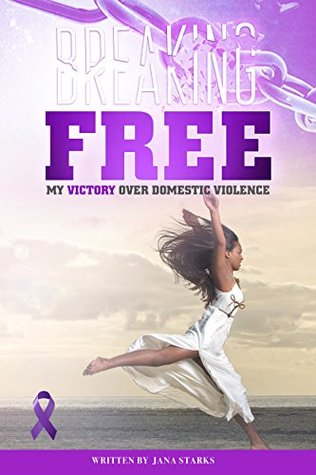 Breaking Free: My Victory Over Domestic Violence: When My Chains