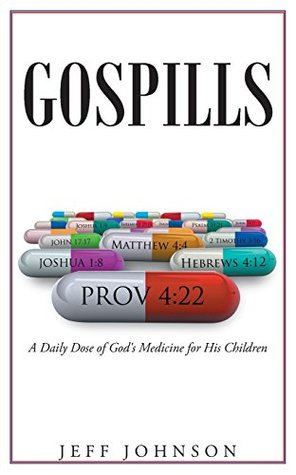 Gospills: A Daily Dose of God's Medicine for His Children