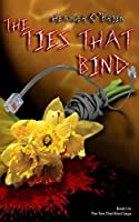 The Ties That Bind (The Ties That Bind saga Book 1)