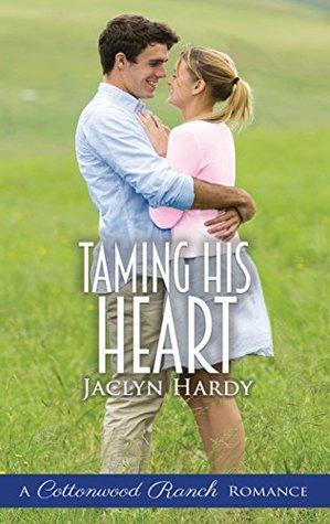 Taming His Heart (Cottonwood Ranch Book 2)