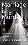 Marriage is Murder: Honey Driver Number Eleven