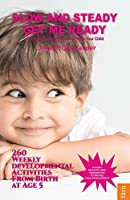 Slow And Steady: Get Me Ready: How-to Book That Grows With Your Child