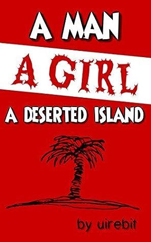 A man, a girl, a deserted island