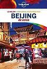 Beijing De cerca 2 (Lonely Planet-Guías De cerca)