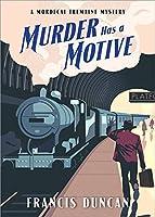 Murder Has a Motive (Mordecai Tremaine Mystery)