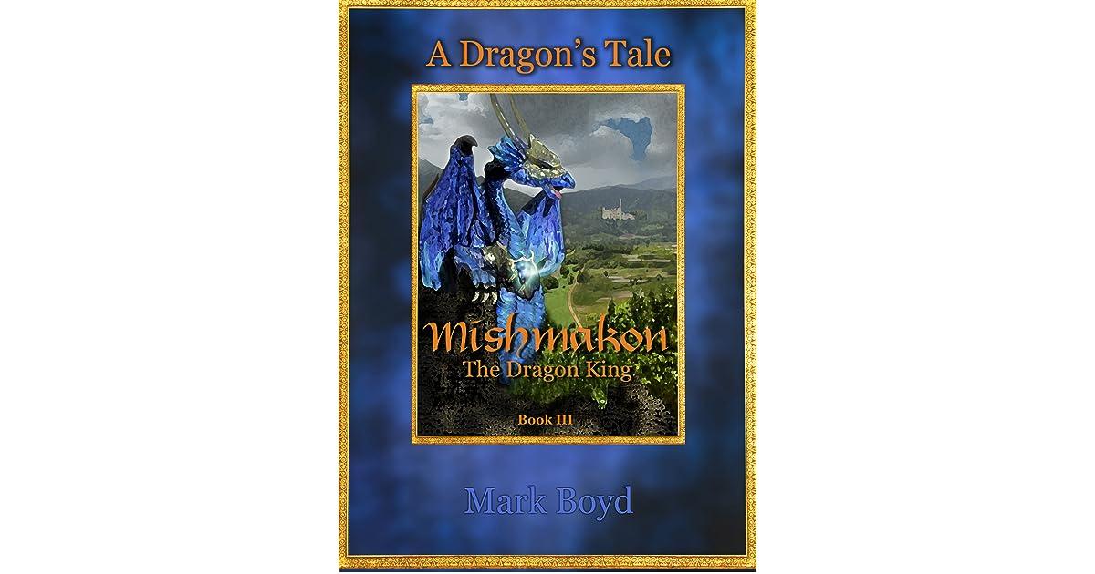 A Dragons Tale - Mishmakon - The Dragon King - Book III