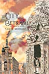 City of Betrayal by Claudie Arseneault
