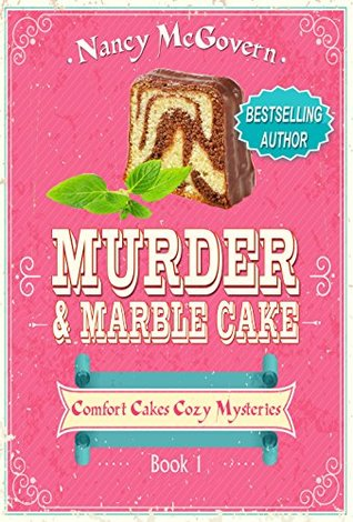 Murder & Marble Cake (Comfort Cakes Cozy Mysteries, #1)