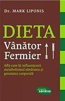 Dieta Vanator - Fermier || Află cum îţi influenţează metabolismul sănătatea şi greutatea corporală
