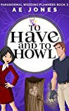 To Have and To Howl (Paranormal Wedding Planners #3)