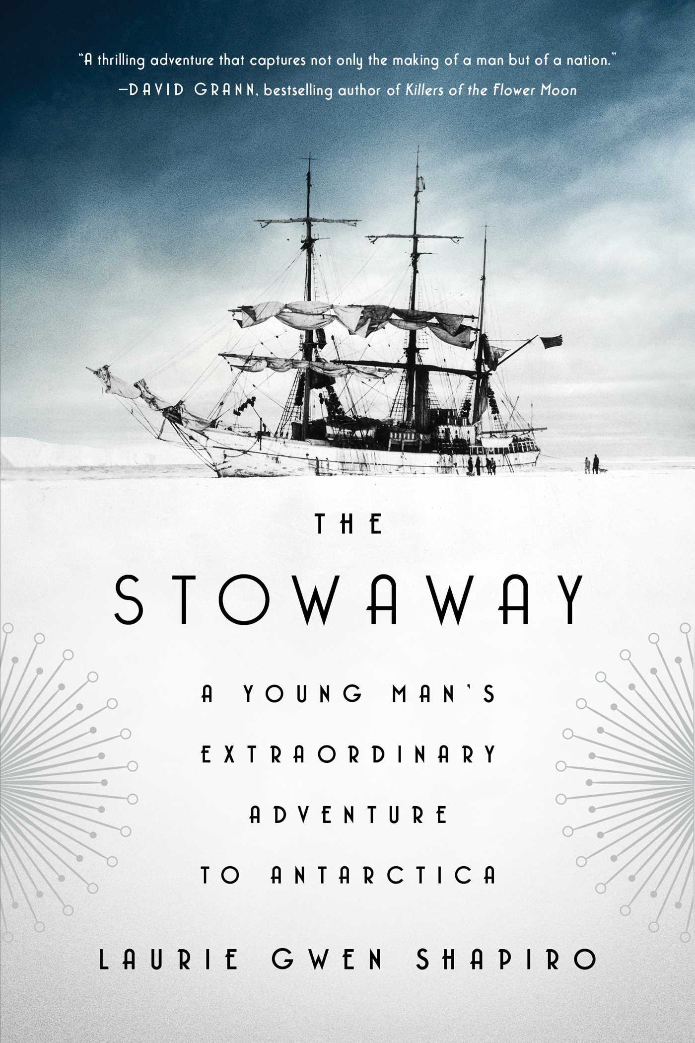 The Stowaway A Young Man's Extraordinary Adventure to Antarctica