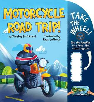 Motorcycle Road Trip! by Stanley Strickland