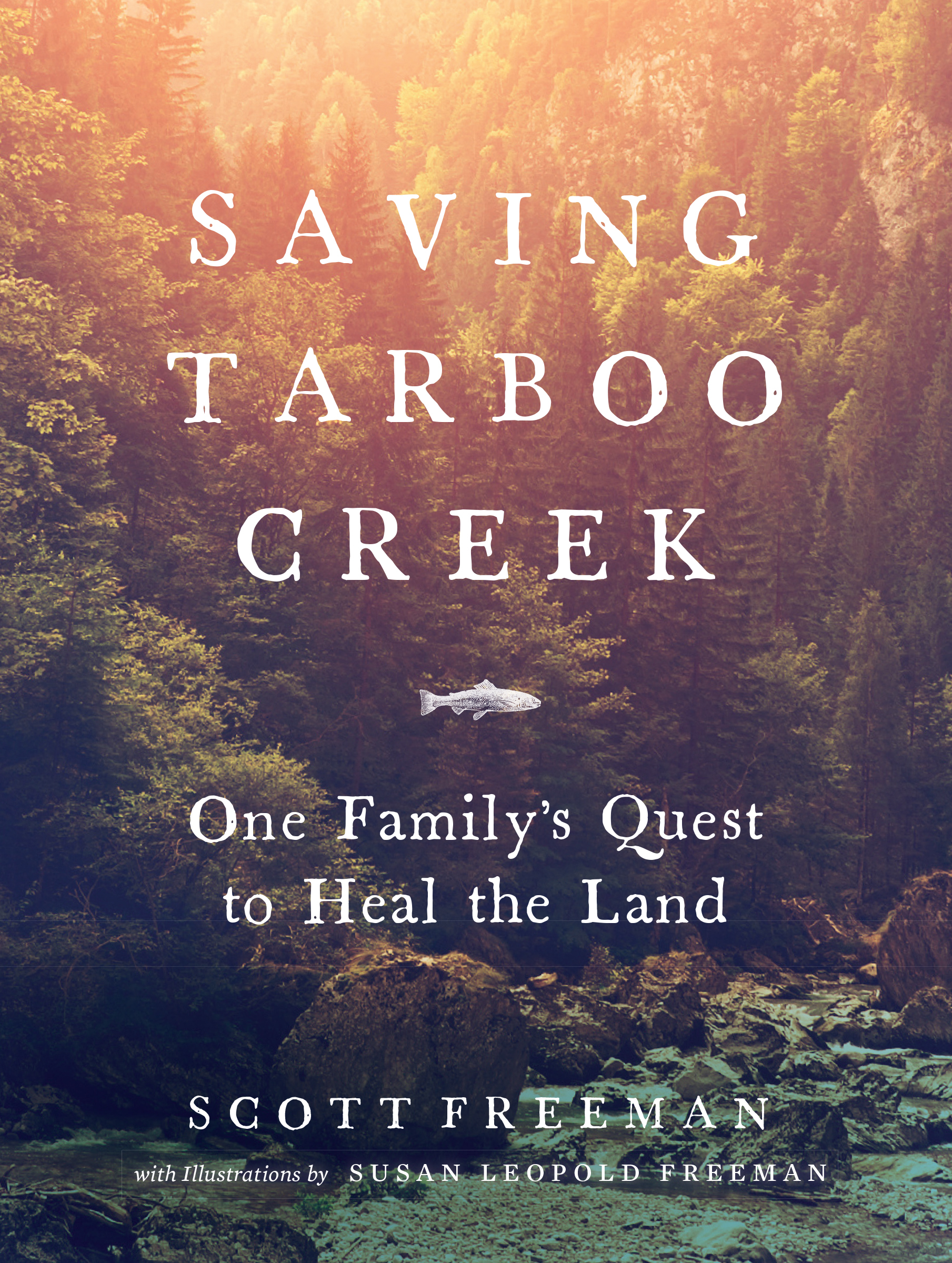 Saving Tarboo Creek One Family's Quest to Heal the Land